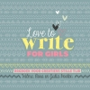 <b>Wilma  Poolen</b>,Love to write for girls