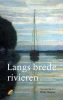 ,Langs brede rivieren