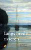 ,<b>Langs brede rivieren</b>