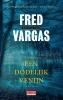 <b>Fred  Vargas</b>,Een dodelijk venijn