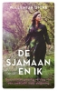 <b>Willemijn  Dicke</b>,De sjamaan en ik