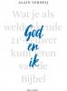 <b>Alain  Verheij</b>,God en ik