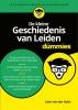 Léon van der Hulst,De kleine Geschiedenis van Leiden voor Dummies