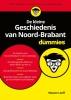 Wouter  Loeff,De kleine Geschiedenis van Noord-Brabant voor Dummies