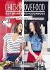 <b>Nina de Bruijn, Elise  Gruppen</b>,Chickslovefood: het skinny six-kookboek