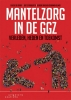 <b>Deirdre Beneken  Genaamd Kolmer, Fuusje de Graaff, Bert  Stavenuiter</b>,Mantelzorg in de ggz