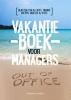 <b>Maria  Heesen</b>,Vakantieboek voor managers