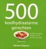 <b>Deborah  Gray</b>,500 koolhydraatarme gerechten