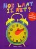 ,<b>Hoe laat is het?</b>