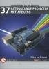 <b>Willem van Dreumel</b>,37 natuurkunde projecten met Arduino