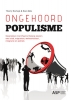 Thierry  Kochuyt, Koen  Abts,Ongehoord populisme