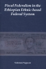 <b>Solomon  Negussie</b>,Fiscal Federalism in the Ethiopian ethnic-based federal system