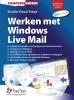 <b>Werken met Windows Live Mail</b>,