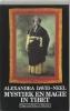 <b>Alexandra David-Nel</b>,Mystiek en magie in Tibet