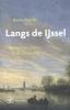 <b>Kester  Freriks</b>,Langs de IJssel