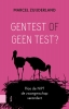 Marcel  Zuijderland ,Gentest of geen test?