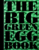 Vanja van der  Leeden Dirk  Koppens  Ronald  Timmermans,The Big green Egg Book