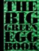 Vanja van der  Leeden Dirk  Koppens  Ronald  Timmermans,The Big green Egg Book