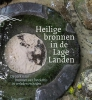 Linda  Wormhoudt, Ineke  Bergman, Ruud  Borman,Heilige bronnen in de Lage Landen