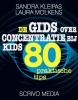 <b>Sandra  Kleipas, Laura  Molkens</b>,De gids over concentratie bij kids