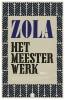 <b>Émile  Zola</b>,Het meesterwerk