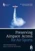 Dick van het Kaar Ronald Schnitker,Preserving Airspace Access for Air Sports