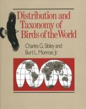 Charles G. Sibley,   Burt, Jr. Monroe Distribution and Taxonomy of Birds of the World