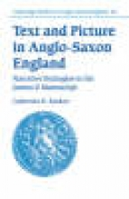 Karkov, Catherine E. Text and Picture in Anglo-Saxon England