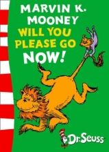Seuss, Dr Marvin K. Mooney will you Please Go Now!