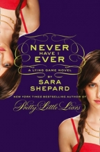 Shepard, Sara Never Have I Ever: A Lying Game Novel