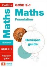 Collins GCSE GCSE 9-1 Maths Foundation Revision Guide