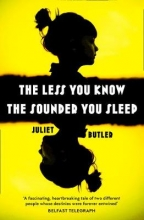 Juliet Butler The Less You Know The Sounder You Sleep