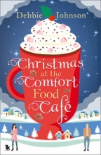 Johnson, Debbie Christmas at the Comfort Food Cafe