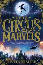 Fisher, Justin Ned`s Circus of Marvels