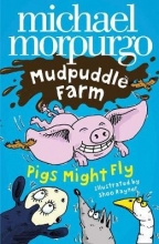 Morpurgo, Michael Pigs Might Fly!