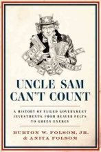 Folsom Jr, Burton W. Uncle Sam Can`t Count