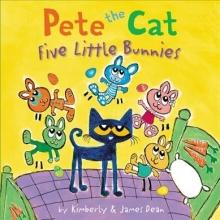 James Dean,   Kimberly Dean Pete the Cat: Five Little Bunnies