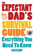 Rob Kemp The Expectant Dad`s Survival Guide