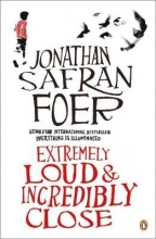 Foer, Jonathan Safran Extremely Loud and Incredibly Close