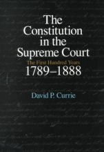 Currie, Constitution in the Supreme Court - First Hundred Years, 1789-1888 V 1