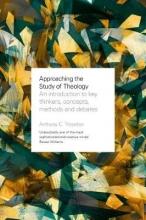 Canon Anthony C. Thiselton Approaching the Study of Theology