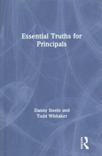 Danny Steele,   Todd (University of Missouri, USA) Whitaker Essential Truths for Principals