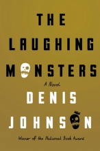 Johnson, Denis The Laughing Monsters