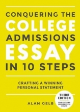 Gelb, Alan Conquering the College Admissions Essay in 10 Easy Steps