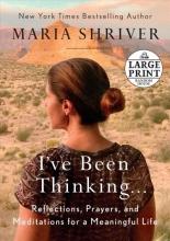 Maria Shriver I`ve Been Thinking . . .