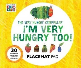 Carle, Eric Very Hungry Caterpillar I`m Very Hungry Too - Placemats Book
