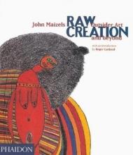 Maizels, John Raw Creation