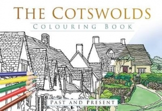 The History Press The Cotswolds Colouring Book: Past and Present