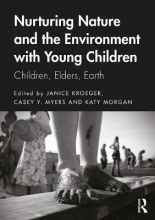 Janice (Kent State University, USA) Kroeger,   Casey Y. (Kent State University, USA) Myers,   Katy Morgan Nurturing Nature and the Environment with Young Children