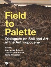Toland, Alexandra R.,   Noller, Jay Stratton,   Wessolek, Gerd Field to Palette